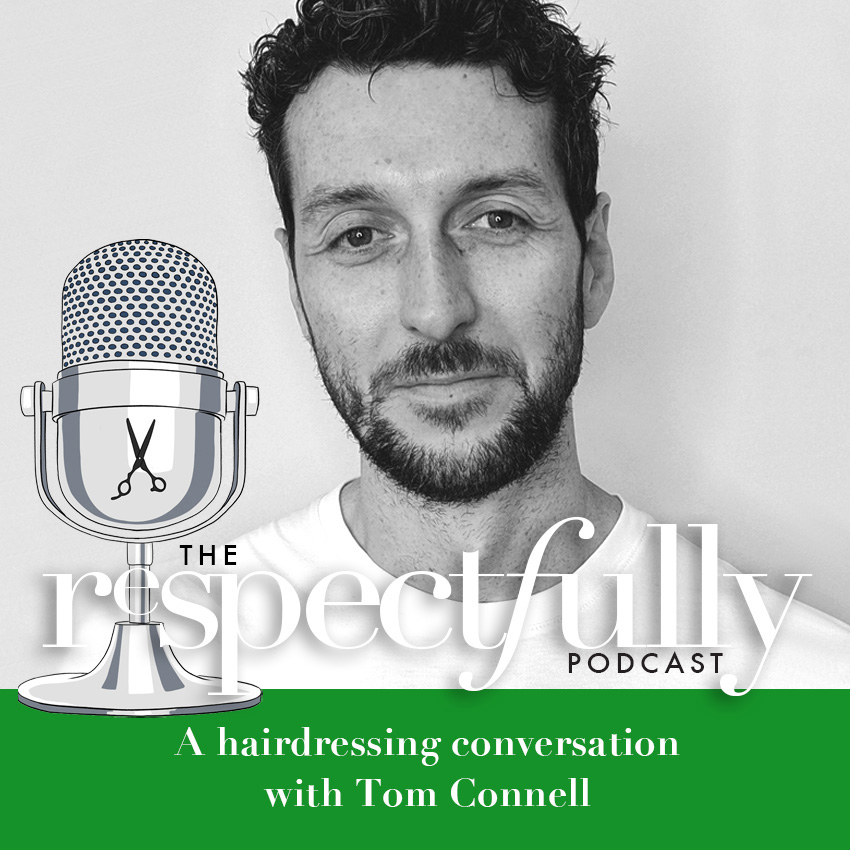 EP42 - Tom Connell & the future of international hairdressing